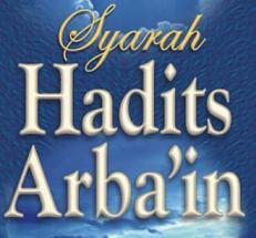 SYARAH HADITS ARBA`IN